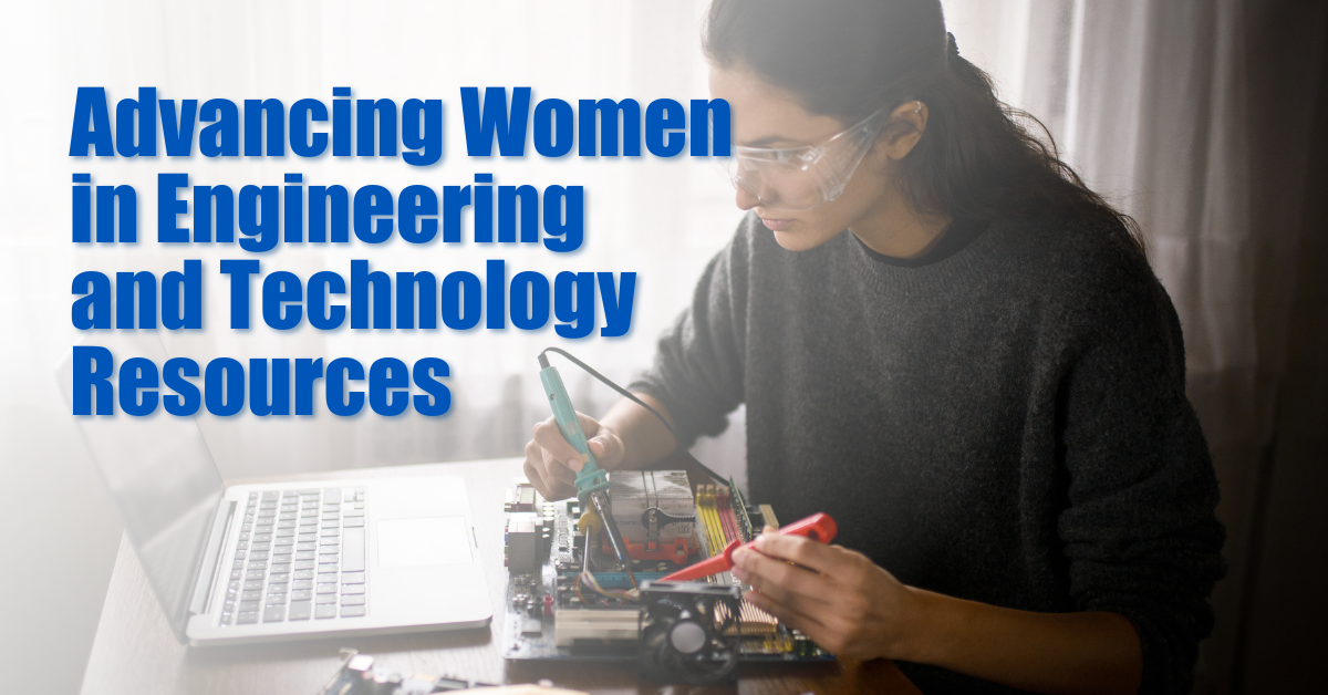 Advancing Women in Engineering and Technology Resources